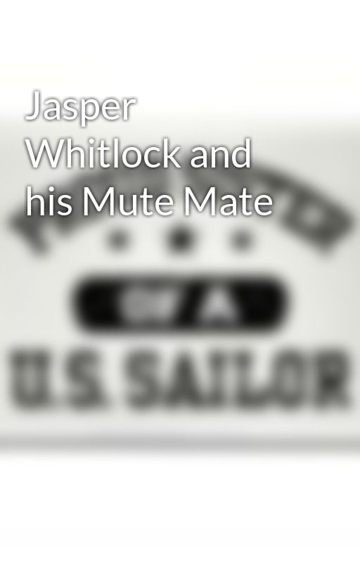 Jasper Whitlock and his Mute Mate by Writerchic