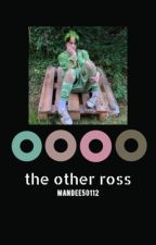 The Other Ross {SLOW UPDATES} by Mandee50112