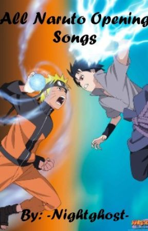 All Naruto Opening Songs by -Nightghost-