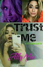Trust Me... || Ally/You by ImLara17
