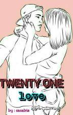 TWENTY ONE love by sasalriz