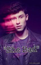 """She bad"" by shawniemendessss_"