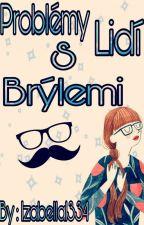 Problémy Lidí S Brýlemi  by Izabella1334