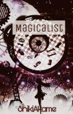 Magicalist by ShikiAkame