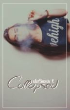 Collapsed. ✾ z.м by icecoldinoccent