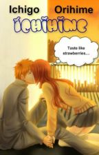 IchiHime: Words Aren't Necessary by SheWritesFanfiction