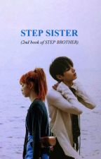 STEP SISTER [LK] - 2nd book of STEP BROTHER by lizkook_lisakookie