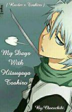 My Days With Hitsugaya Toshiro by Chocochibi
