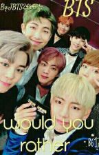 BTS would you rather by JBTS24k4life