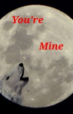 You're Mine by _jassimin_