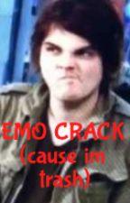 EMO CRACK!!! GET YOUR FRESH EMO CRACK !!!! by fortheloveofrock