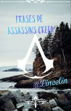 ~Frases De Assassins Creed~ by Lincelin