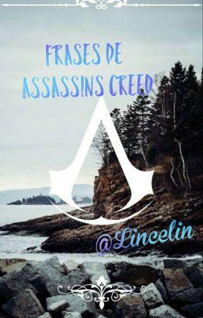 Frases De Assassins Creed Wattpad