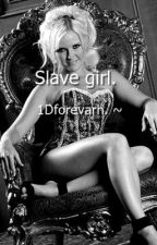 One Direction's slave girl. {BDSM.} by 1Dforevarh
