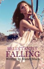 Reluctantly Falling (coming soon) by MandyMuch