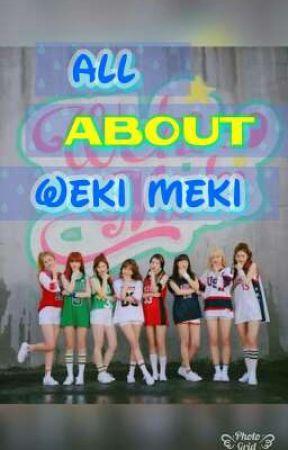 All About Weki Meki  by ChoiSshi_2014