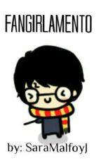 Fangirlamento by SaraMalfoyJ