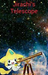 Jirachi's Telescope- An update/random book by Jirachi423