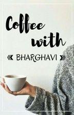 Coffee with Bhargavi (Slow Updates) by saibhargavigudea
