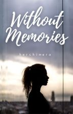 Without Memories by herchimera
