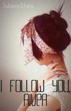 I Follow You, River by SubwayStars