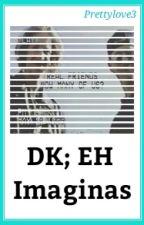 DK; EH - Imaginas by PrettyLove3