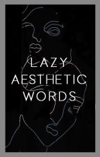 Aesthetic Words by Lazybrew