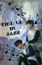 Tied Up In Jazz ||ChanBaek  by chanbaeksmom
