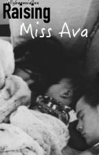 Raising Miss Ava - sequel to Eating For Two by JellyBeanNiallxx