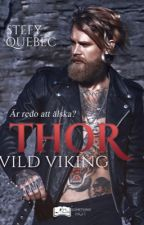 THOR - Wild Viking (sous contrat d'édition) by Stefyquebec