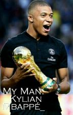 My Man. _Kylian Mbappé_ by Elsaxseinezoo