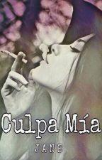 Culpa Mía [NC #1] by Colleen_Neell