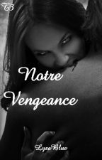 Tome 3 Drogo: Notre vengeance! by LyseBlue