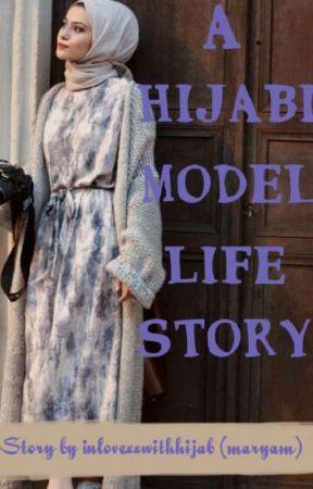 A Hijabi model life story by inlovexxwithhijab