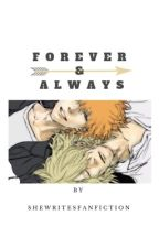 Bleach: Forever and Always by SheWritesFanfiction
