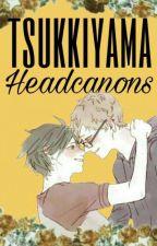 Headcanons [ Tsukkiyama ] by Sadwick