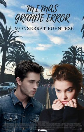 MI MAS GRANDE ERROR by MonserratFuentes6