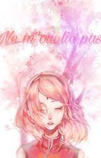 Ne m'oublie pas (SasuSaku) by TedLovy