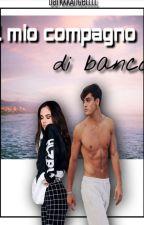 IL MIO COMPAGNO DI BANCO ✔ by DarkkkAngellll
