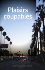 Plaisirs coupables by sashamarcoux