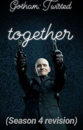 Gotham: Twisted Together by Hiddles
