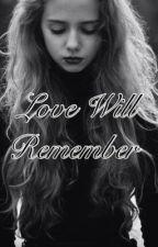 Love Will Remember by briibrii123456