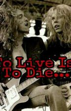To Live Is To Die... For You (James x Cliff) [Jliff] by stop_bullyingo