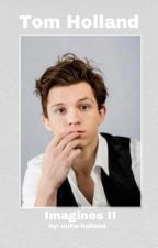 Tom Holland Imagines II by cutie-holland