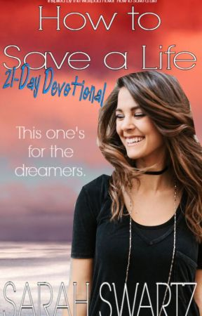 How to Save a Life: 21-Day Devotional by SarahSwartz