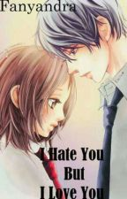 i hate you but i love you by fanyandra