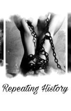 Repeating History  by B00KOVERLORD