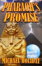 Pharaoh's Promise by MichaelHoliday