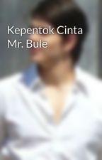 Kepentok Cinta Mr. Bule by ay_gokil