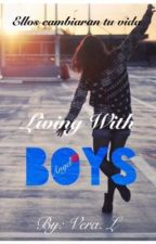 Living With Boys - Living With My Boys © EDITANDO by Amber06